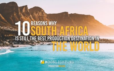 10 REASONS WHY South Africa is still the best production destination in the world