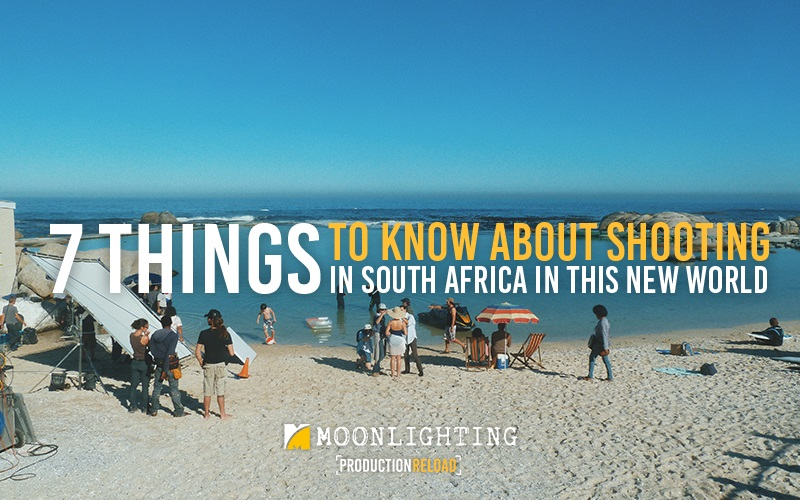 7 THINGS TO KNOW about shooting in South Africa in this new world